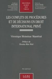 Les conflits de procédures et de décisions en droit international privé