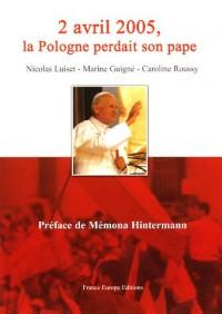 Le 2 avril 2005, la Pologne perdait son pape