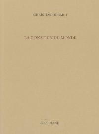 Donation du Monde (la)
