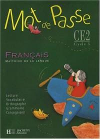 Mot de passe ! Français CE2 : Livre de l'élève
