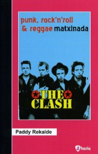 The Clash - Punk, Rock'n Roll & Reggae Matxinada