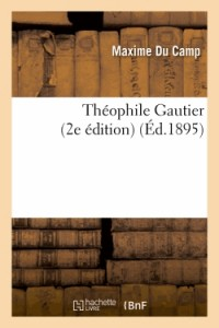 Theophile Gautier  2e Edition  ed 1895