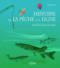 Histoire de la pêche à la ligne : Au fil de l'eau et du temps