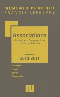 Mémento associations 2010-2011 : Fondations, congrégations, fonds de dotation
