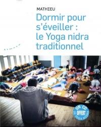 Dormir pour s'éveiller : le yoga nidra traditionnel