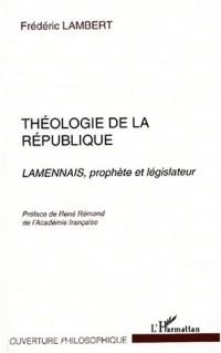 Theologie de la republique lamennais prophète et legislateur