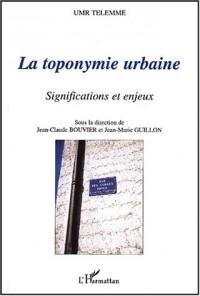 La toponymie urbaine. significations et enjeux