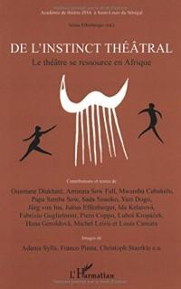 De l'instinct théâtral : Le théâtre se ressource en Afrique