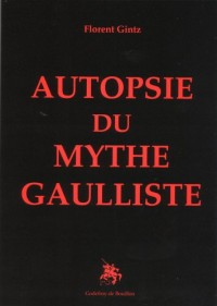 Autopsie du mythe gaulliste
