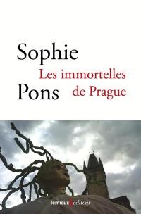 Immortelles de Prague (les)