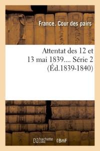 Attentat 12  13 Mai 1839  S2  ed 1839 1840