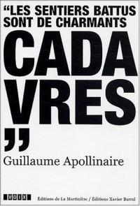 Guillaume Apollinaire (1880-1918) : Les sentiers battus sont de charmants cadavres
