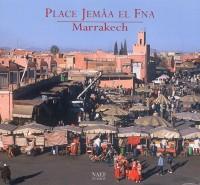 Place Jemâa El Fna : Marrakech