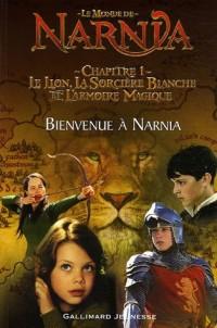 Le Monde de Narnia : Chapitre 1, Le Lion, la Sorcière Blanche et l'Armoire Magique : Bienvenue à Narnia (adaptation du film pour les lecteurs débutants)
