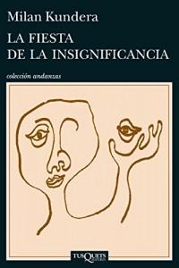 La fiesta de la insignificancia / Celebration of Meaningless