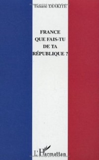 France que fais-tu de ta république ?
