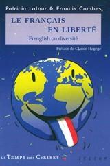 Le Français en liberté [Poche]