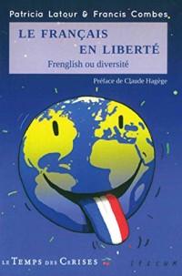Le français en liberté : Frenglish ou diversité