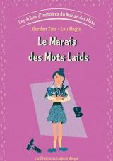 Les drôles d'histoires du Monde des Mots - Vol. 3 Le Marais des Mots laids