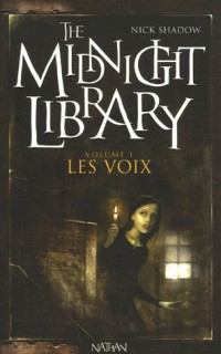 The Midnight Library, Tome 1 : Les voix