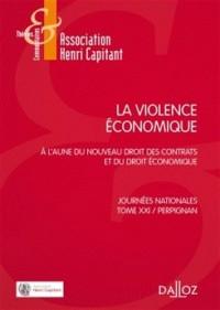 La violence économique. À l'aune du nouveau droit des contrats et du droit économique