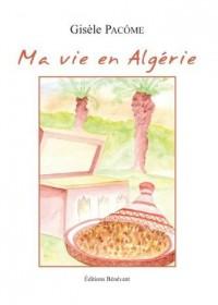 Ma Vie en Algérie