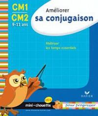 Améliorer sa conjugaison CM1-CM2 : 9-11 ans