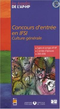 Concours d'entrée en IFSI : Culture générale, sujets et corrigés 2003-2006