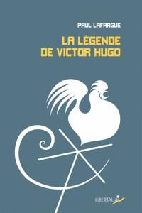 Légende de Victor Hugo (la)