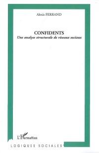 Confidents : Une analyse structurale de réseaux sociaux