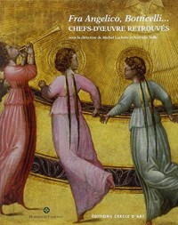 Fra Angelico, Botticelli... Chefs-d'oeuvre retrouvés
