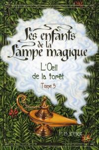 Oeil de la Foret Enfants de la Lampe Magique N 5