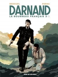 Darnand, le bourreau français, Tome 2