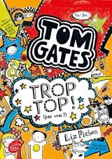 Tom Gates - Tome 4: Trop top ! (pas vrai ?) [Poche]