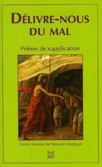 Délivre-nous du mal : Prières de supplication
