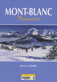 Mont-Blanc: Raquettes