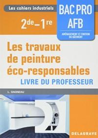 Les travaux de peinture éco responsables 2de 1ere bac pro AFB : Livre professeur