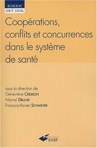 Coopérations, conflits et concurrences dans le système de santé