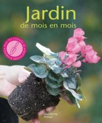 Jardin de mois en mois : Les conseils d'un spécialiste pour bien jardiner toute l'année