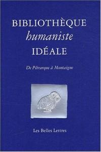 Bibliothèque humaniste idéale: De Pétrarque à Montaigne
