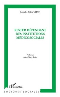 Rester dépendant des institutions médicosociales : Destins socio-temporels sans perspective de travail