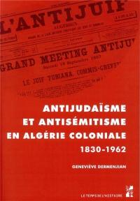 Antijudaïsme et antisémitisme en Algérie 1830-1962