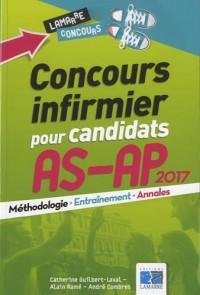Concours infirmier pour candidats AS-AP 2017: Méthodologie, entraînement, annales.