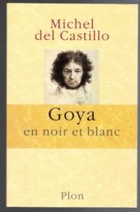 Goya En Noir Et Blanc