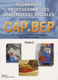 Techniques professionnelles sanitaires et sociales CAP-BEP : Tome 2