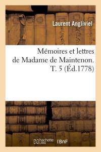 Memoires de Mme de Maintenon  T  5  ed 1778
