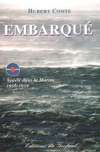 Embarqué : Appelé dans la Marine 1956-1959
