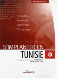 S'implanter en Tunisie : Démarches, procédures, expériences, témoignages