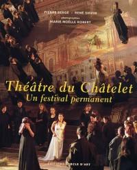 Théâtre du Châtelet : Un festival permanent (1999-2006)