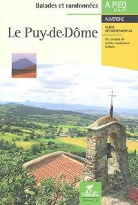 Le Puy-de-Dôme à pied et à VTT : 52 Circuits de petite randonnée balisés